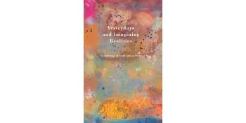 Yesterdays and Imagining Realities: An Anthology of South African Poetry