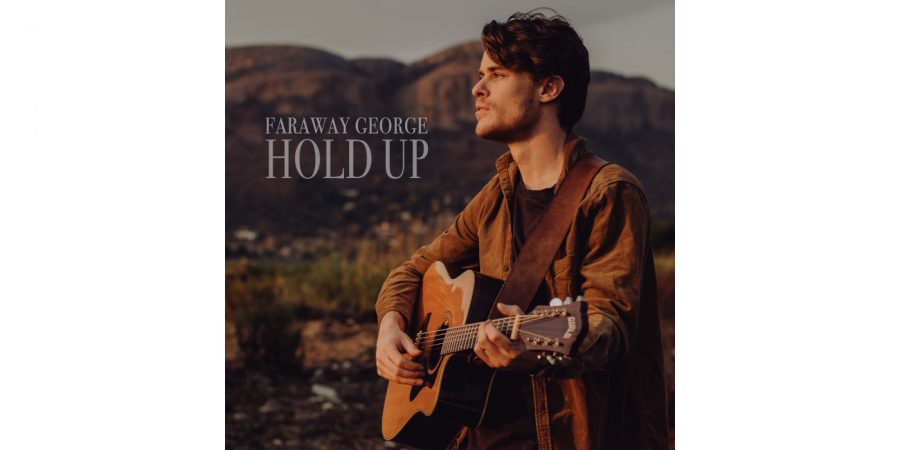 Faraway George releases new single – Hold Up