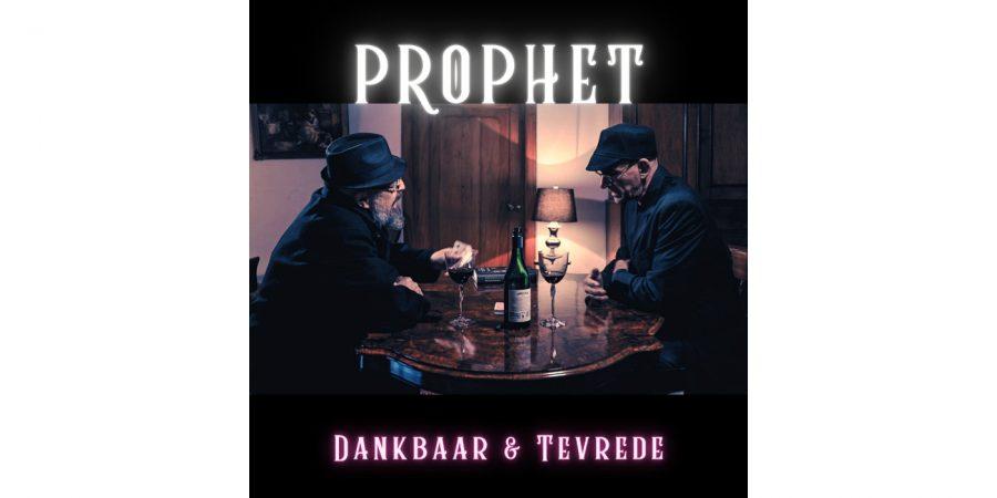 PROPHET - DANKBAAR EN TEVREDE
