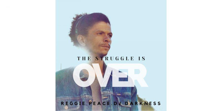 Reggie Peace - THE STRUGGLE IS OVER