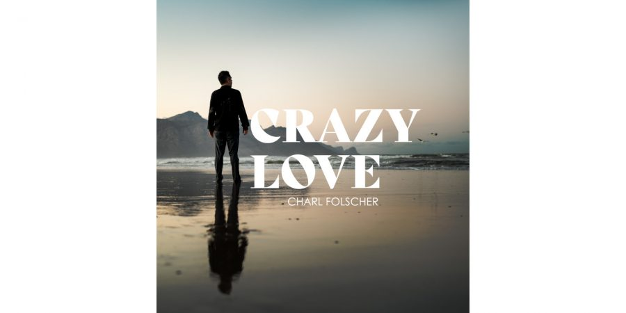 Charl Folscher - Crazy Love