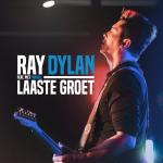 Ray Dylan - Laaste Groet