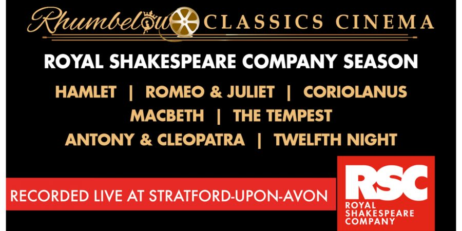 Rhumbelow Classics Cinema - Shakespeare Season